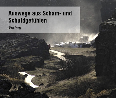 Auswege aus Scham- und Schuldgefühlen Vortrag Anette Frankenberger