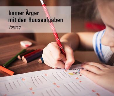 Immer Ärger mit den Hausaufgaben Vortrag Anette Frankenberger